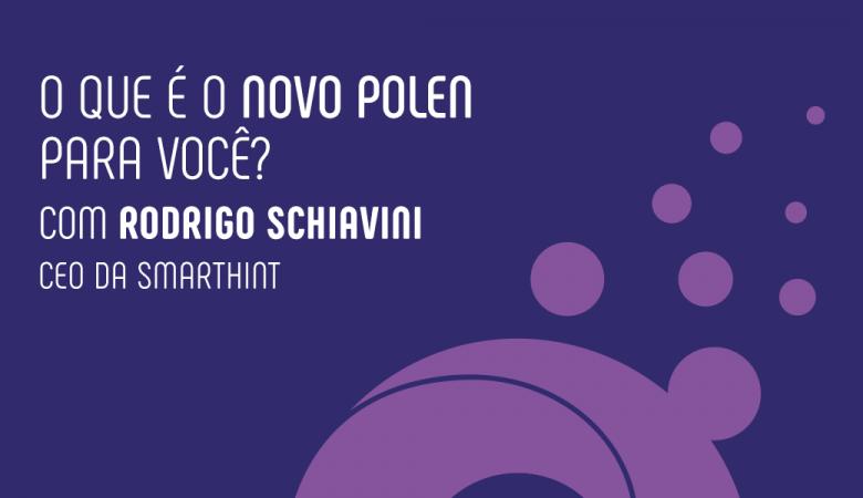 O Polen é uma estratégia de conversão de vendas para e-commerce. O Rodrigo Schiavini é fundador da SmartHint e falou um pouco do que acha da nossa estratégia.