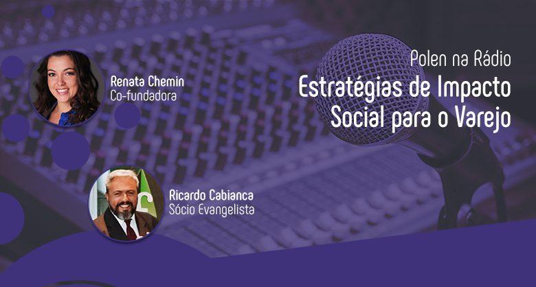 O Polen foi convidado do Programa Terceira Via, para falar sobre estratégias de impacto social no varejo.